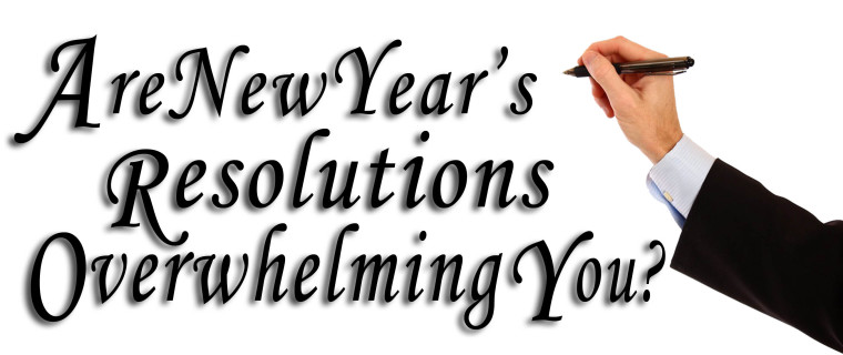 AreNewYearsResolutionsOverwhelmingYou