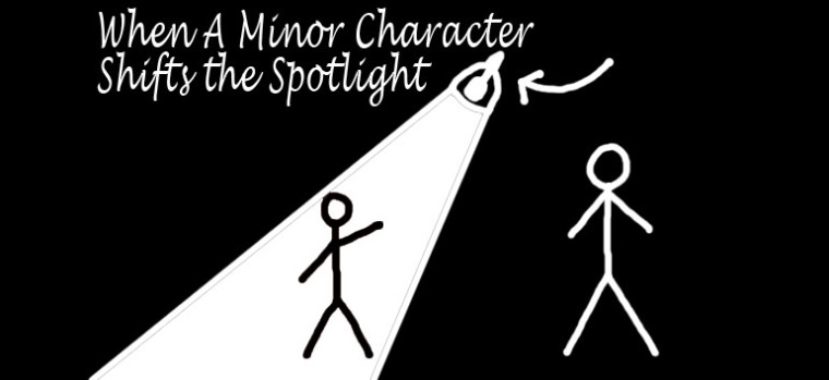 When a minor character shifts the spotlight