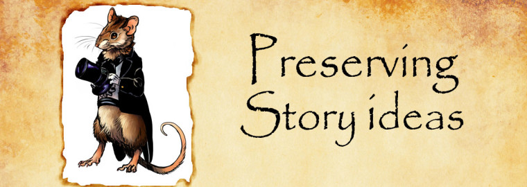 preserving story ideas