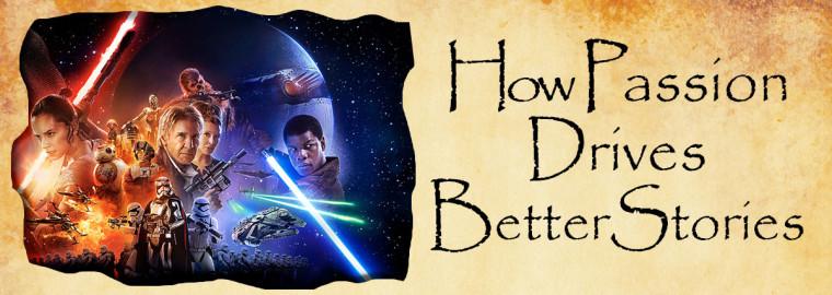passion-better-stories-starwars-theforceawakens