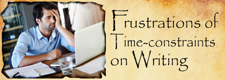 frustrations time constraints on writing
